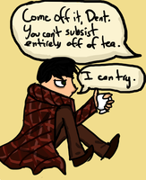 You Can't Subsist Entirely Off Of Tea by Revolution-Nein