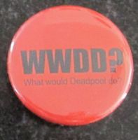 'What would Deadpool do?' button by BlackUnicornWood