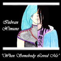 [UTAU] When Somebody Loved Me (YT LINK) by Ixbran