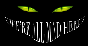 We're All Mad Here by chloehosick