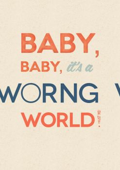 Baby, baby, it's a worng world by zippy09