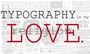 Typography Love not religion by LypticDesigns