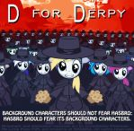 D for Derpy by INVISIBLEGUY-PONYMAN