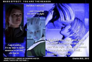 Mass Effect:  You Are The Reason by CharlesWS
