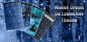 Water Drops Android GO Launcher Theme by Jekmyster