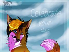 Celebrate your day. by Sorasongz