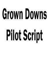 Grown Downs - Pilot Script by DylanSeto