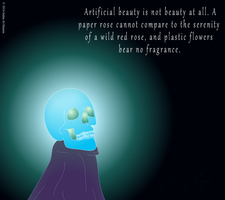 Artificial Beauty Is Not Beauty At All by IAmTheUnison