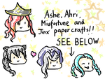 Ashe,Ahri,MF and Jinx papercrafts-SEE DESCRIPTION! by majesticbananan