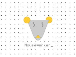 Mousewerker by nathanwainwright