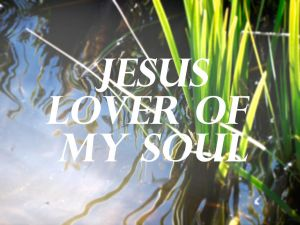 Jesus Lover of My Soul by GeorgieDeeArt