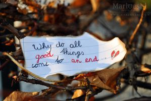 Why do all good things.. by Marloeshi