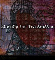 Standby for Transmission by Twitchy-Kitty-Studio