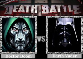 DEATH BATTLE! Idea: Doctor Doom VS Darth Vader by Powershade117