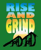 Rise and Grind by JayQueueTre