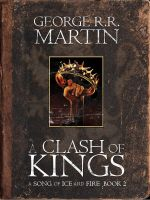 Literary Hero: A Clash of Kings by pastorgavin