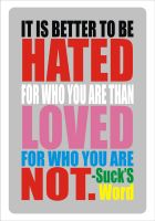 It Is Better To Be Hated For U by netkids