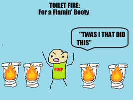 Toilet Fire (PROFESSIONAL ART) by BlazinBootyFlames