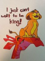 I Just Can't Wait to be King! by MadebytheFiz