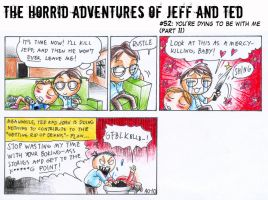 Adventures of Jeff n Ted pt52 by Seal-of-Metatron