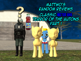 [Video Link] Random Reviews Terror of The Autons 1 by mattwo