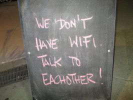 We Don't Have WIFI - Talk To Each Other! by Bauvy