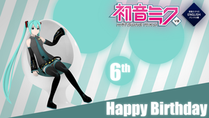 Happy 6th Birthday Miku by V--R