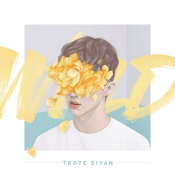 Troye Sivan - WILD (EP) by DragonLbs03