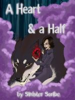 A Heart  and a Half Cover by Sinister-Scribe