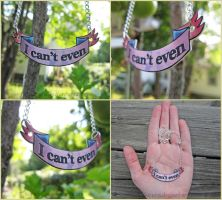 I Can't Even - Text Banner Necklace by Tsurera