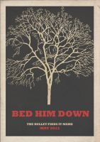 Bed Him Down Poster by jamdarcy