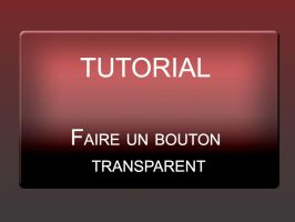 Tutorial FRENCH : faire un bouton transparent by SerelyArtworks
