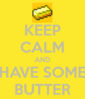 Keep Calm and Have Some Butter by MCMLPPGpro