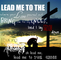 Lead Me to The Cross by oldforgegirl