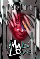 PETER LORRE:  MAD LOVE by Dimestime