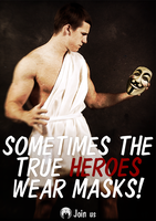 True Heroes Wear Masks! by OpGraffiti