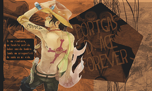Portgas D. Ace forever [Out] by KarenAlvizo