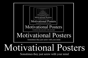 Motivational Posters by Ugovaria