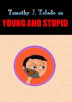 Early Work: Young And Stupid by yeagerspace