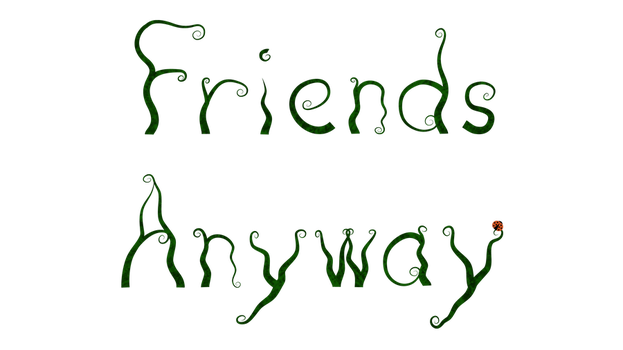 Friends Anyway Title Card Rough 2 by groundhog22