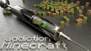 addiction Minecraft by GodXRay
