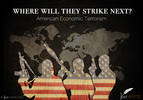 American Economic Terrorism by Just-Wordz