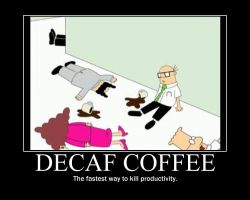 Decaf Coffee Motivatior by GJTProductions