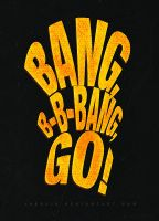 Bang, B-B-Bang GO! by jobajik