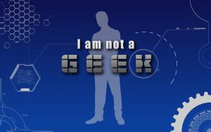 I am not a geek by JE1403