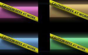Caution Geek At Work by T-Arnold