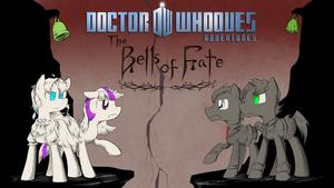 Doctor Whooves Adventures -The Bells of Fate by BluesKirby
