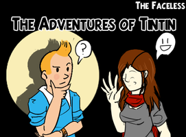 The Faceless: Adventures of Tintin by AkariMMS