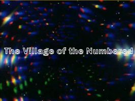 The Village of the Numbered by darksporechild