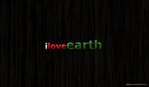 I love Earth wallpaper by ignitepressure